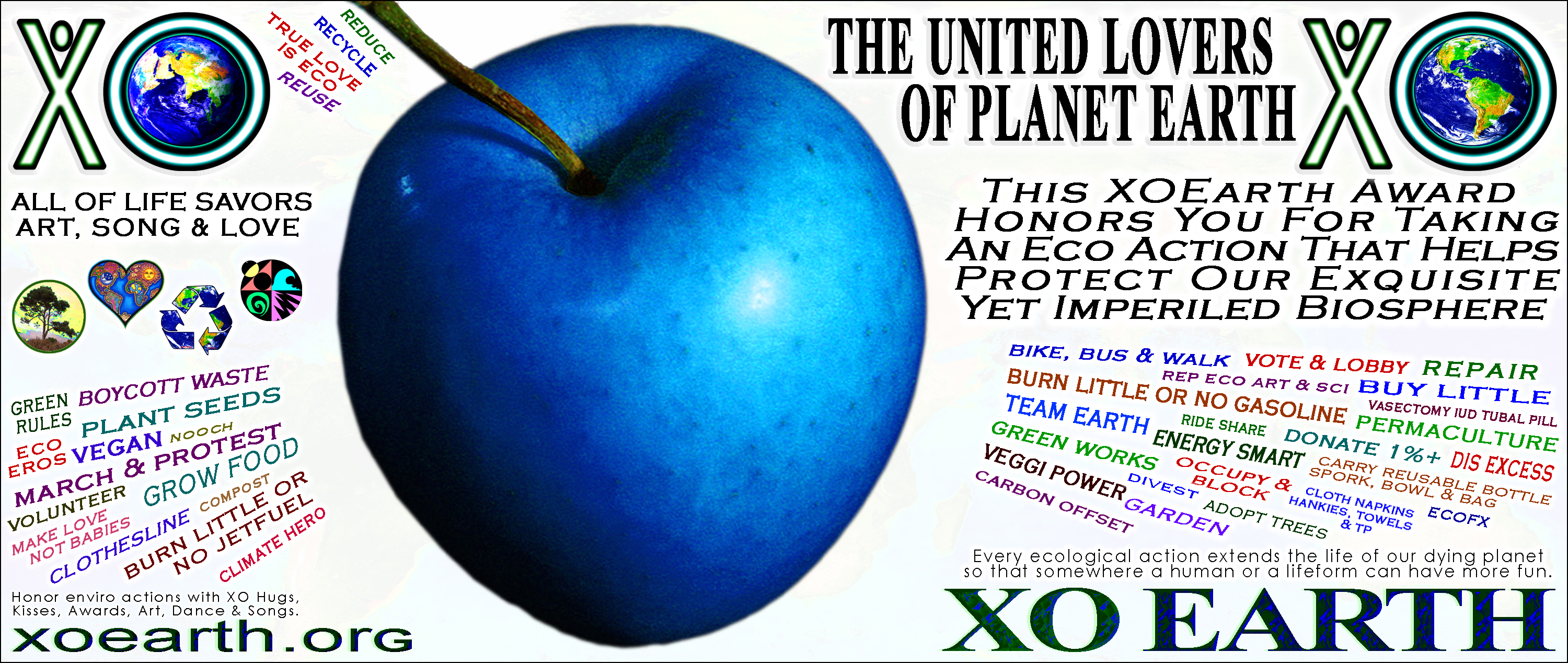 For all the life that loves to live. Click to check out xoearth.org.